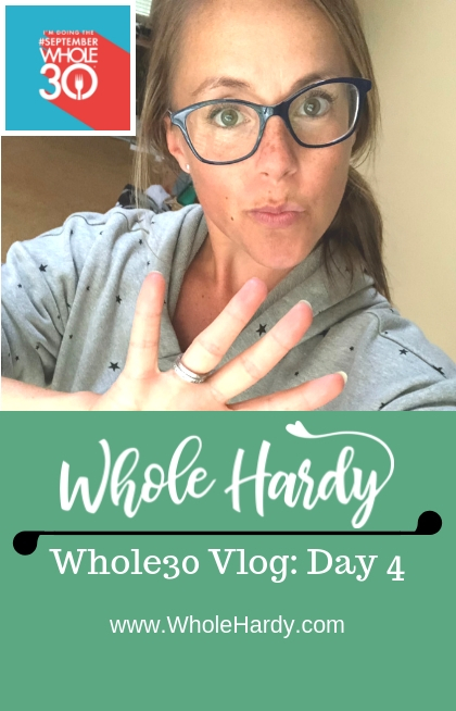Whole30 Hacks, Whole30 Journey Day 4
